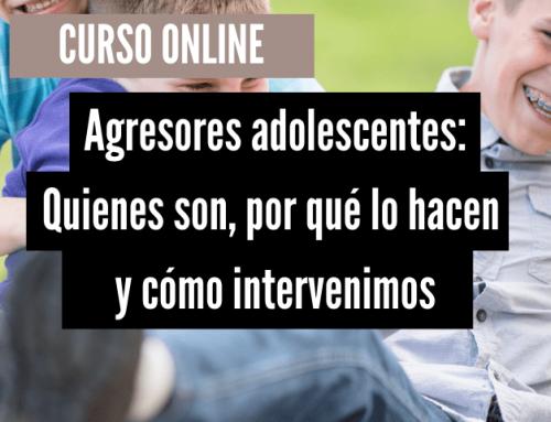 Agressors adolescents: qui són, per què ho fan i com intervenim