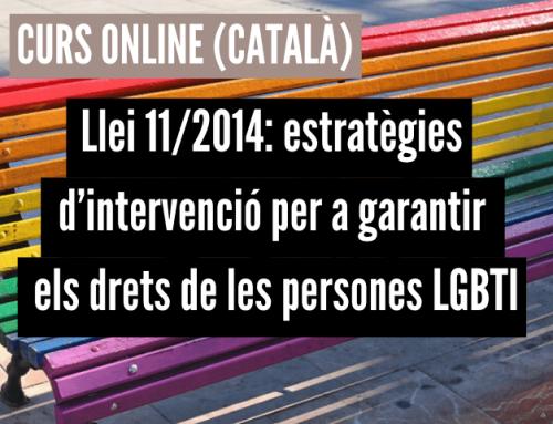 Llei 11/2014: estratègies d'intervenció per a garantir els drets de les persones LGBTI i contra la discriminació
