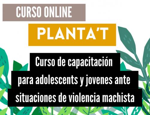 Davant la violència: PLANTA'T. Curso de capacitación para adolescentes y jóvenes.