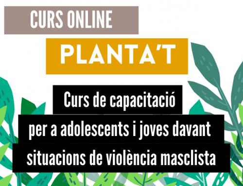 Davant la violència: PLANTA'T. Curs de capacitació per a adolescents i joves.